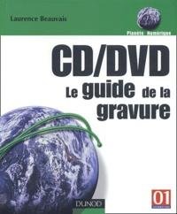 Laurence Beauvais - CD/DVD : le guide de la gravure.