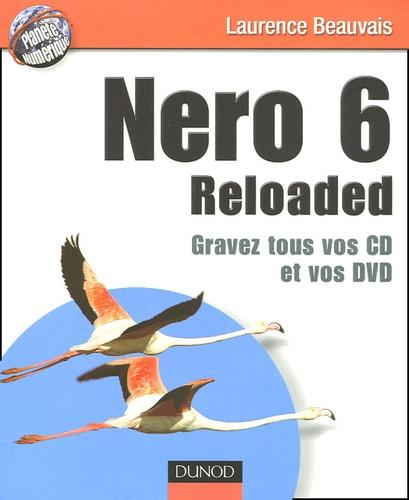Laurence Beauvais - Nero 6 Reloaded - Gravez tous vos CD et vos DVD.