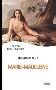 Laurence Beck-Chauvard - Marie-Madeleine.