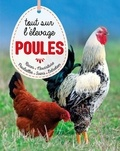 Laurence Beeken - Poules, tout sur l'élevage - Races, soins, poulailler, entretien.