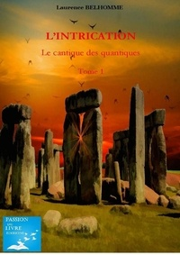 Laurence Belhomme - L'INTRICATION    tome 1.