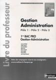 Laurence Bellandi et Juliette Caparros - Gestion Administration Pôle 1, Pôle 2 1re partie, Pôle 3 1re Bac Pro Gestion-Administration - Livre du professeur.