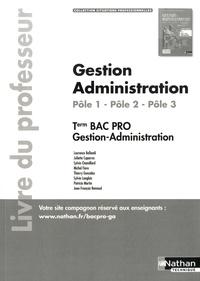 Laurence Bellandi et Juliette Caparros - Gestion Administration Pôle 1 - Pôle 2 - Pôle 3 Tle Bac Pro Gestion-Administration - Livre du professeur.