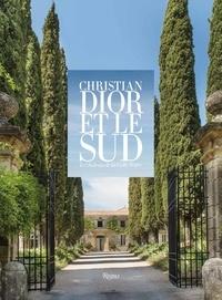 Laurence Benaïm - Christian Dior et le Sud - Le château de la Colle Noire.
