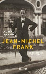 Laurence Benaïm - Jean-Michel Frank - Le chercheur de silence.