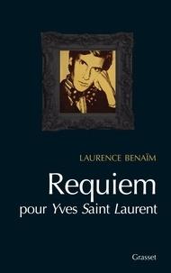 Laurence Benaïm - Requiem pour Yves Saint-Laurent.