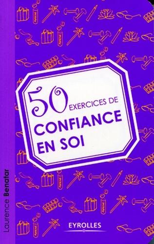 50 exercices de confiance en soi - Laurence Benatar - 9782212166095 - 6,99 €