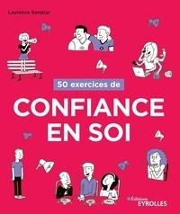Laurence Benatar - 50 exercices de confiance en soi.