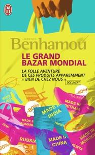 """Laurence Benhamou - Le grand bazar mondial - La folle aventure de ces produits apparement """"bien de chez nous""""."""