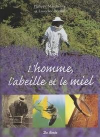 Laurence Bérard et Philippe Marchenay - L'homme, l'abeille et le miel.