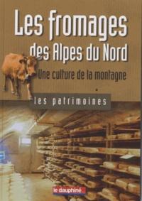 Laurence Bérard et Philippe Marchenay - Les fromages des Alpes du Nord - Une culture de la montagne.