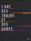 Laurence Bernabeu et Dorothée Lagard - L'art des trains et des gares - 70 ans de SNCF. 1 DVD