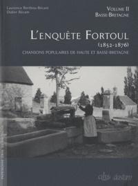 Laurence Berthou-Bécam et Didier Bécam - L'enquête Fortoul (1852-1876) - Chansons populaires de Haute et Basse-Bretagne, 2 volumes.