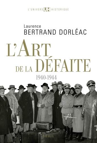 L'art de la défaite. 1940-1944