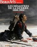 Laurence Bertrand Dorléac - Les désastres de la guerre 1800-2014 au Louvre-Lens.