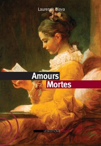 Laurence Biava - Amours mortes.