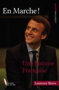 Laurence Biava - En marche ! - Une histoire française.