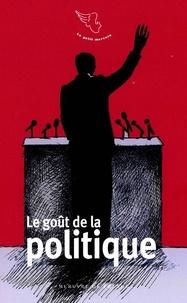 Laurence Biava - Le goût de la politique.