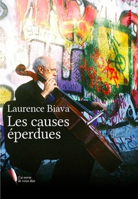 Laurence Biava - Les causes éperdues.
