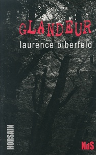 Laurence Biberfeld - Glandeur.