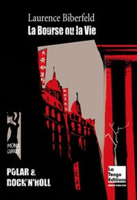 Laurence Biberfeld - La Bourse ou la Vie.