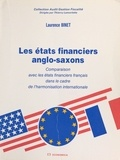 Laurence Binet - Les États financiers anglo-saxons : comparaison avec les états financiers français dans le cadre de l'harmonisation internationale.
