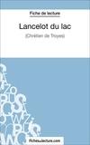 Laurence Binon et  Fichesdelecture.com - Lancelot du lac - Analyse complète de l'oeuvre.
