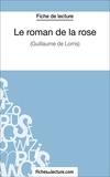 Laurence Binon et  Fichesdelecture.com - Le roman de la rose - Analyse complète de l'oeuvre.