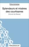 Laurence Binon et  Fichesdelecture.com - Splendeurs et misères des courtisanes - Analyse complète de l'oeuvre.