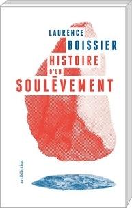 Laurence Boissier - Histoire d'un soulèvement.