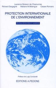 Laurence Boisson de Chazournes et Richard Desgagné - Protection internationale de l'environnement.