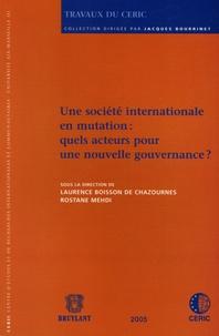 Laurence Boisson et Rostane Mehdi - Une société internationale en mutation : quels acteurs pour une nouvelle gouvernance ?.