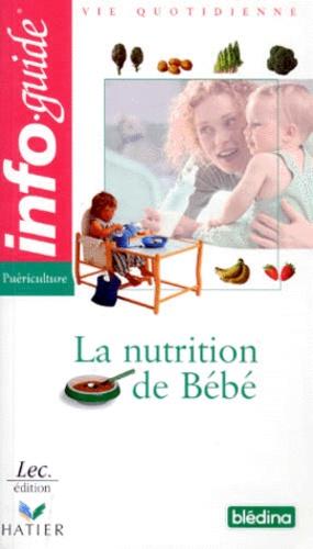 Laurence Bonnet et  Collectif - La nutrition de bébé.