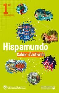 Hispamundo 1re A2+>B1- Cahier d'activités - Laurence Bono-Souvignet |