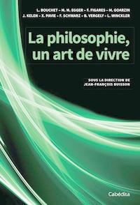 Laurence Bouchet et Michel Maxime Egger - La philosophie, un art de vivre.