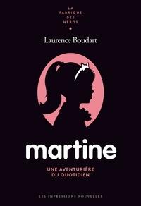 Laurence Boudart - Martine - Une aventurière du quotidien.
