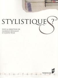 Laurence Bougault et Judith Wulf - Stylistiques ?.