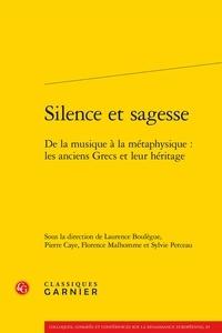 Laurence Boulègue et Pierre Caye - Silence et sagesse - De la musique à la métaphysique : les anciens Grecs et leur héritage.