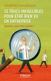 Laurence Bourgeois - 13 trucs infaillibles pour être bien vu en entreprise - Souriez, vous êtes évalué !.