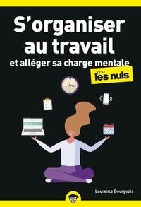 Laurence Bourgeois - S'organiser au travail et alléger sa charge mentale pour les Nuls.