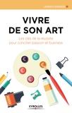 Laurence Bourgeois - Vivre de son art - Les clés de la réussite pour concilier passion et business.
