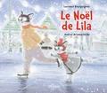 Laurence Bourguignon et Andreï Arinouchkine - Le Noël de Lila.