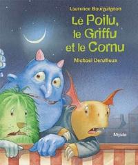 Laurence Bourguignon et Michaël Derullieux - Le Poilu, le Griffu et le Cornu.