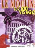 Laurence Bouvard - Le moulin aux 100 visages.