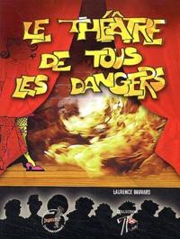 Laurence Bouvard - Le théâtre de tous les dangers.