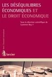 Laurence Boy - Les déséquilibres économiques et le droit économique.