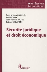 Laurence Boy et Jean-Baptiste Racine - Sécurité juridique et droit économique.