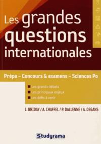 Laurence Briday et Alain Chaffel - Les grandes questions internationales.