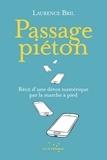 Laurence Bril - Passage piéton - Récit d'une détox numérique par la marche.