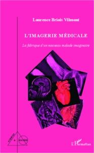 Limagerie médicale - La fabrique dun nouveau malade imaginaire.pdf
